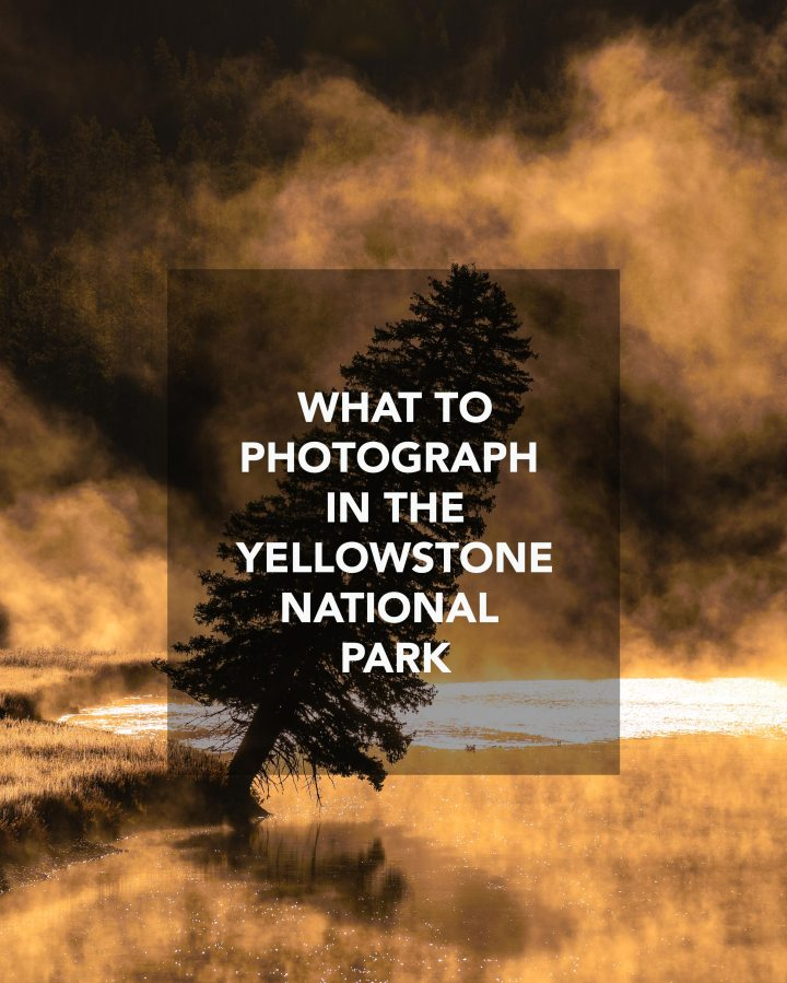 What to photograph in the Yellowstone NationalPark